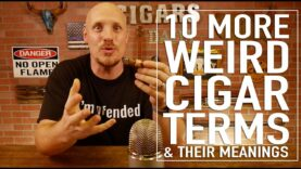10 More WEIRD Cigar Terms & Their Meanings